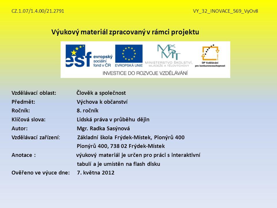 CZ.1.07/1.4.00/21.2791 VY_32_INOVACE_569_VyOv8 Výukový materiál zpracovaný v rámci projektu Vzdělávací oblast: Člověk a společnost Předmět: Výchova k