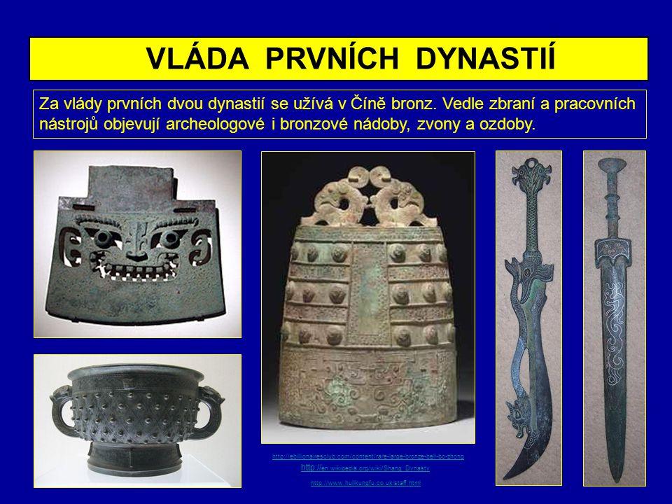 Za vlády prvních dvou dynastií se užívá v Číně bronz. Vedle zbraní a pracovních nástrojů objevují archeologové i bronzové nádoby, zvony a ozdoby. VLÁD