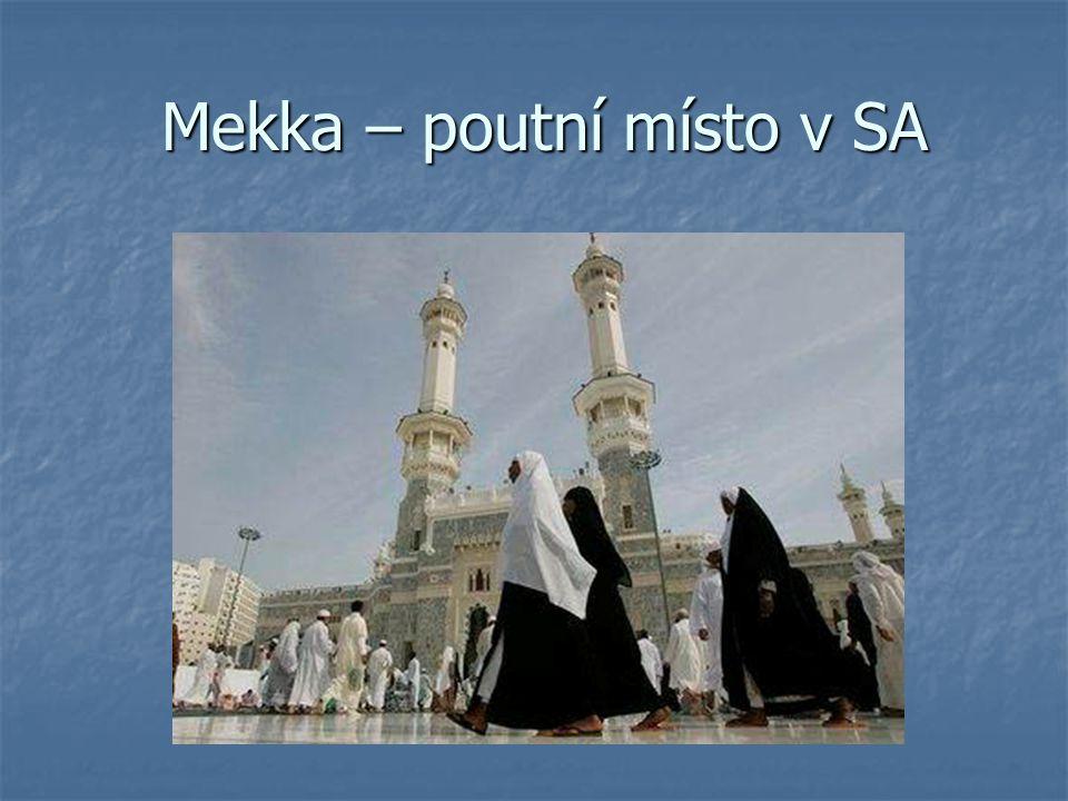 Mekka – poutní místo v SA Mekka – poutní místo v SA