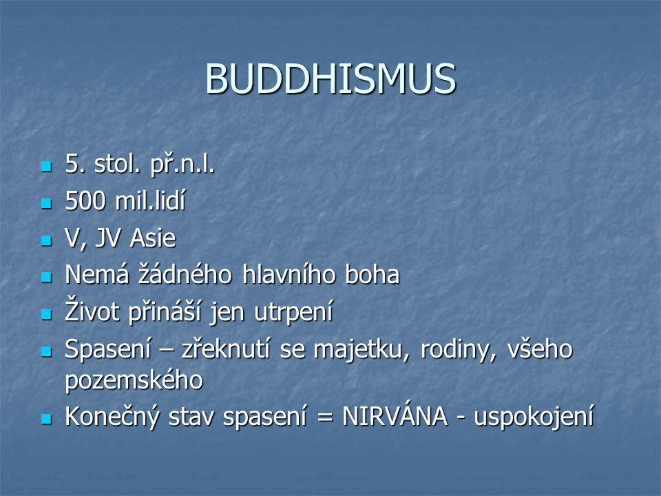 BUDDHISMUS 5.stol. př.n.l. 5. stol. př.n.l.