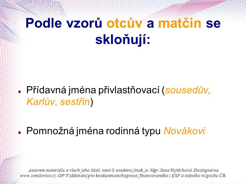 """""""Autorem materiálu a všech jeho částí, není-li uvedeno jinak, je Mgr. Jana Vojtěchová. Dostupné na www.zsmilovice.cz, OP Vzdělávání pro konkurencescho"""