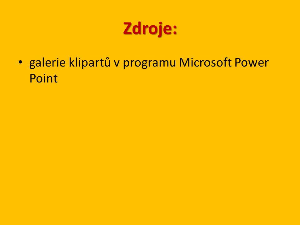 Zdroje: galerie klipartů v programu Microsoft Power Point