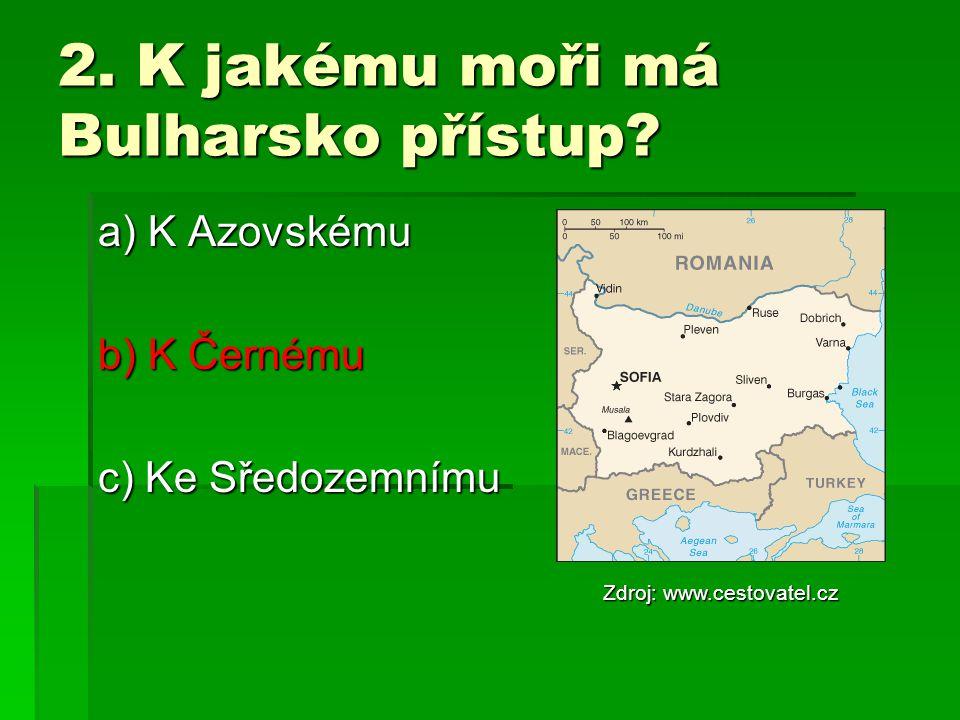 2.K jakému moři má Bulharsko přístup.