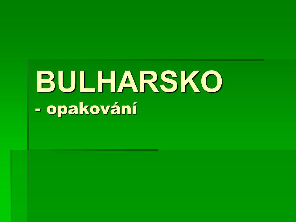 8. Jak se jmenuje největší bulharský přístav? a)Burgas b)Varna c)Velké Tarnovo