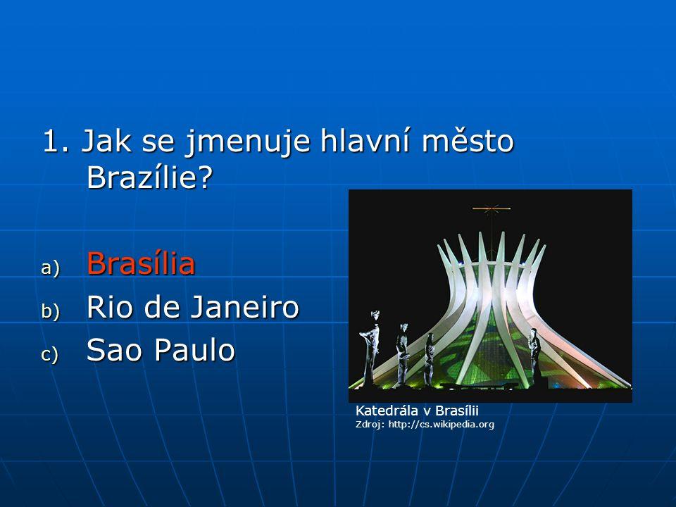 1.Jak se jmenuje hlavní město Brazílie.