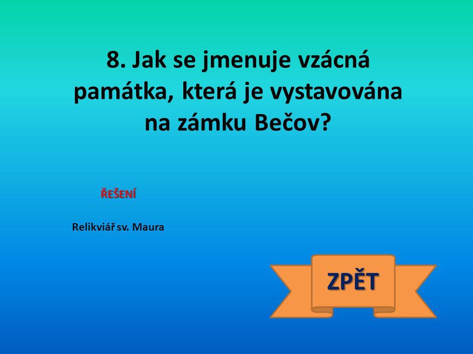 9. Jak se jmenuje nejpamátnější hora ČR? ŘEŠENÍ Říp ZPĚT