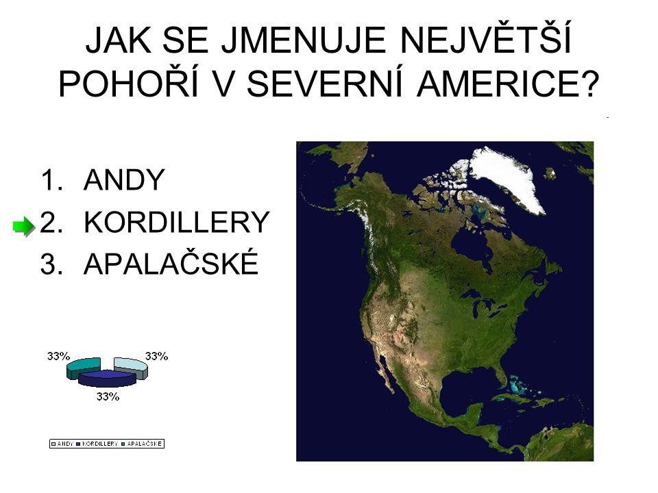 KTERÝ OCEÁN OMÝVÁ ZÁPADNÍ BŘEHY AMERIKY? 1.INDICKÝ 2.ATLANTSKÝ 3.TICHÝ
