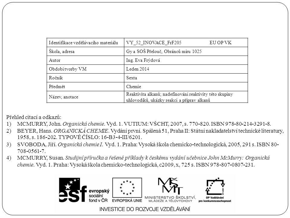 Identifikace vzdělávacího materiáluVY_52_INOVACE_FrF205 EU OP VK Škola, adresaGy a SOŠ Přelouč, Obránců míru 1025 AutorIng.