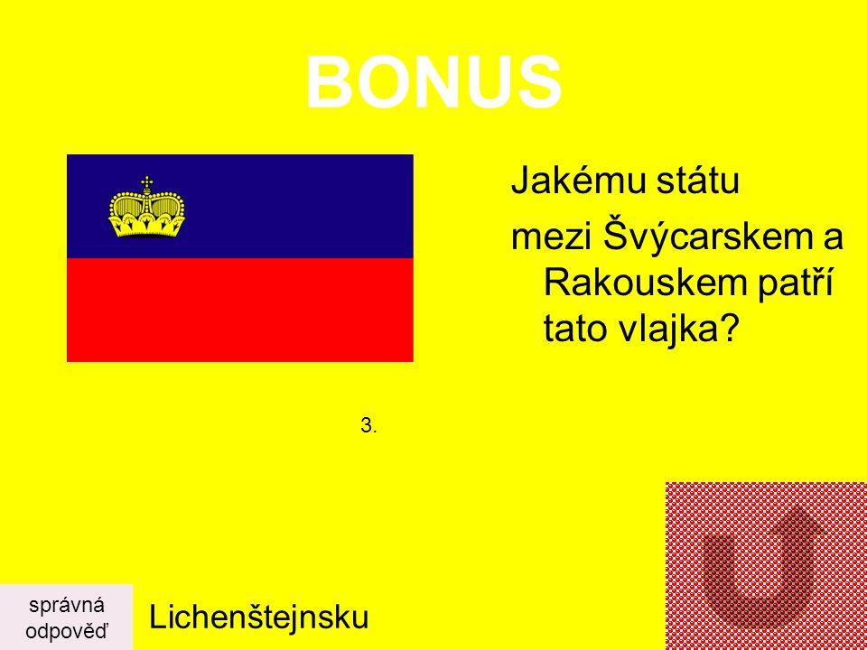 BONUS Kterým státem, či státy protéká Dunaj? správná odpověď Německo, Rakousko, Slovensko, Maďarsko, Srbsko, Chorvatsko, Bulharsko, Rumunsko. 2.