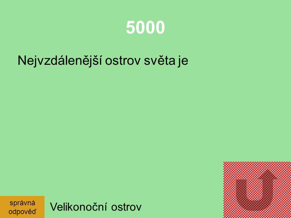 4000 Jmenuj sopku v Tichém oceánu? správná odpověď Krakatoa, MaunaKea,