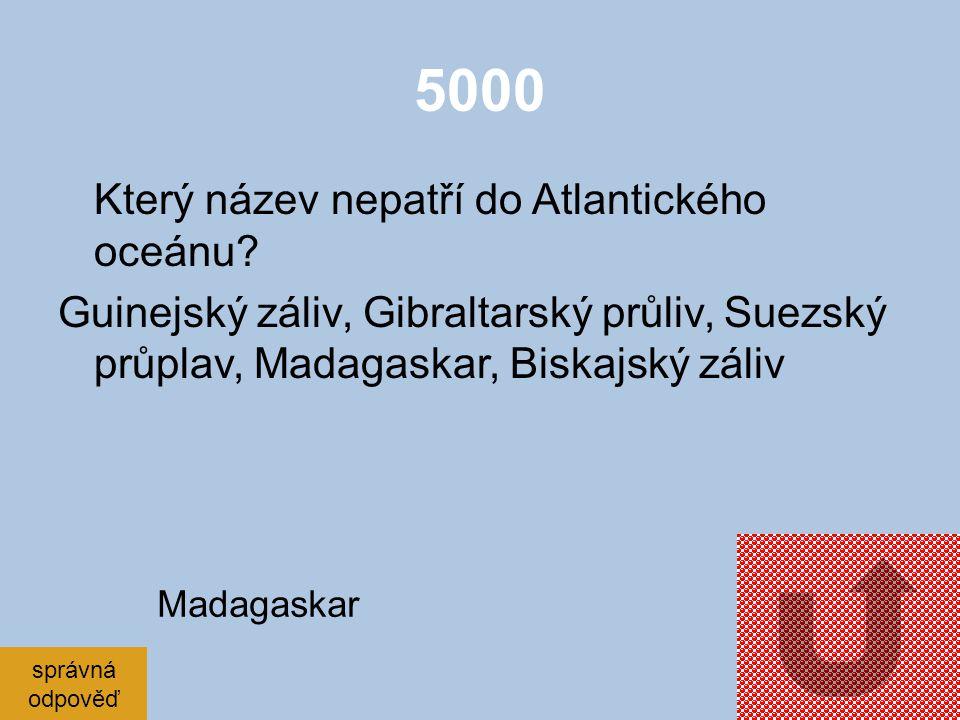 """4000 Jak se jmenuje """"pohoří"""" táhnoucí se prostředkem Atlantiku? správná odpověď Středoatlantský hřbet"""