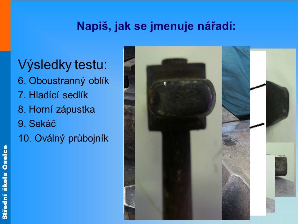 Střední škola Oselce Napiš, jak se jmenuje nářadí: Výsledky testu: 11.