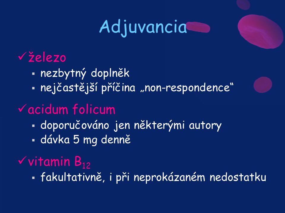 """Adjuvancia železo  nezbytný doplněk  nejčastější příčina """"non-respondence"""" acidum folicum  doporučováno jen některými autory  dávka 5 mg denně vit"""