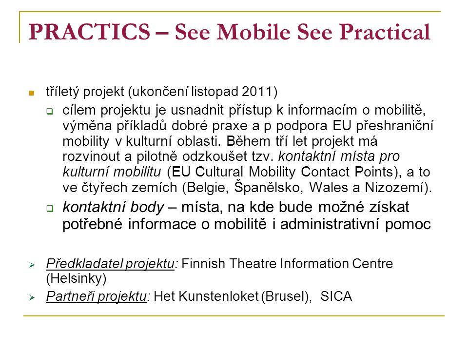 PRACTICS – See Mobile See Practical tříletý projekt (ukončení listopad 2011)  cílem projektu je usnadnit přístup k informacím o mobilitě, výměna přík