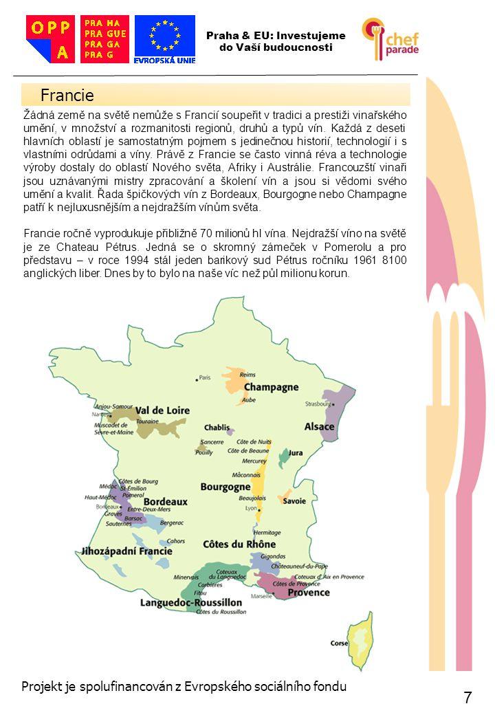 8 8 Francie 8 Praha & EU: Investujeme do Vaší budoucnosti Projekt je spolufinancován z Evropského sociálního fondu Kategorizace a značení francouzských vín Vin de Table Vin de Table – stolní vína bez označení odrůdy a původu, téměř všechna se spotřebují ve Francii.