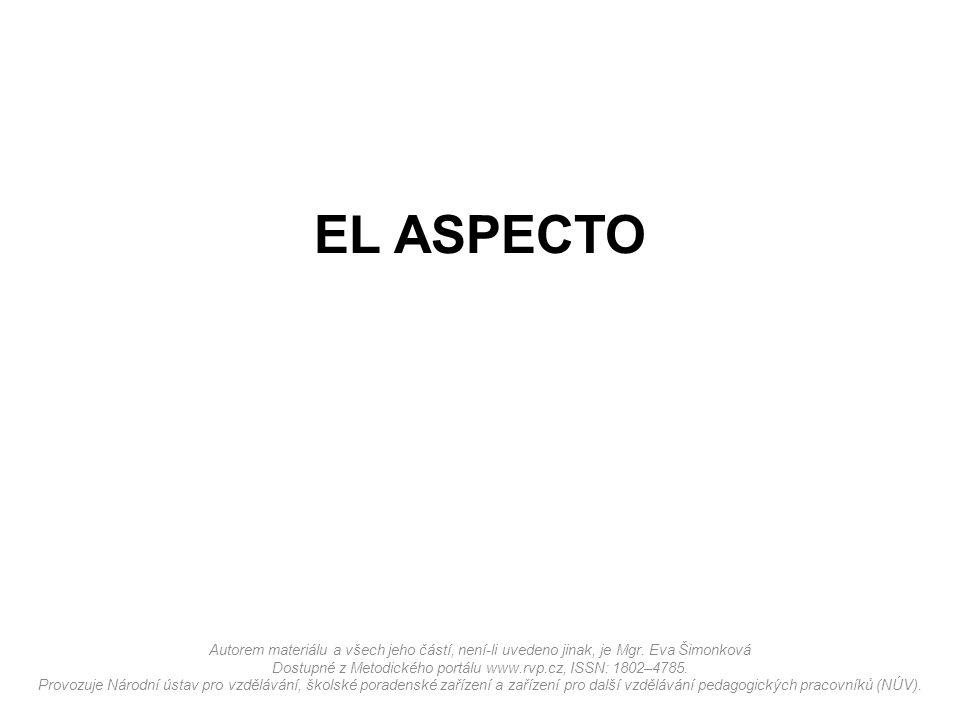 EL ASPECTO Autorem materiálu a všech jeho částí, není-li uvedeno jinak, je Mgr.