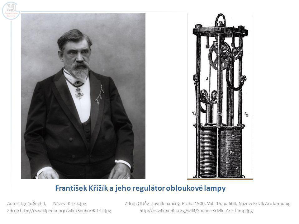 František Křižík a jeho regulátor obloukové lampy Autor: Ignác Šechtl, Název: Krizik.jpg Zdroj: Ottův slovník naučný, Praha 1900, Vol.