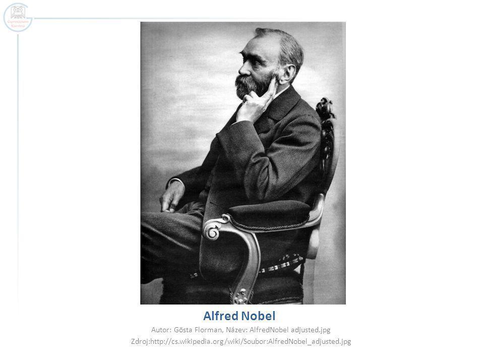 Alfred Nobel Autor: Gösta Florman, Název: AlfredNobel adjusted.jpg Zdroj:http://cs.wikipedia.org/wiki/Soubor:AlfredNobel_adjusted.jpg