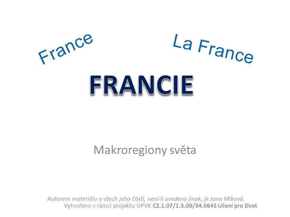 Makroregiony světa Autorem materiálu a všech jeho částí, není-li uvedeno jinak, je Jana Míková. Vytvořeno v rámci projektu OPVK CZ.1.07/1.5.00/34.0645