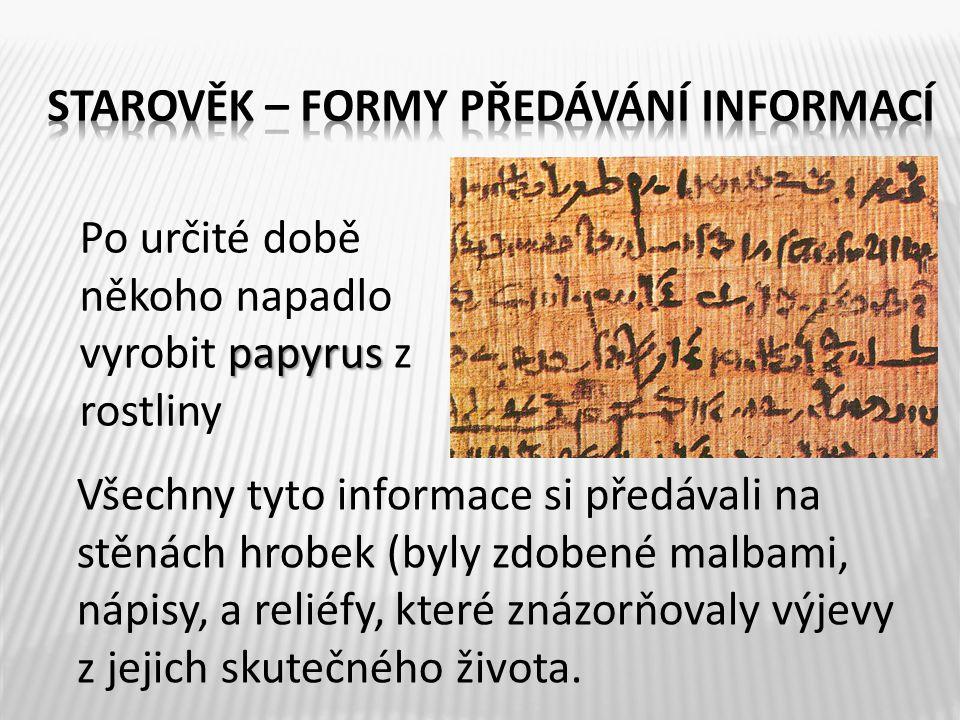 """Středověk je typický pro předávání informací """"z úst do úst Zasloužili se o to potulní zpěváci cestující z kraje do kraje."""