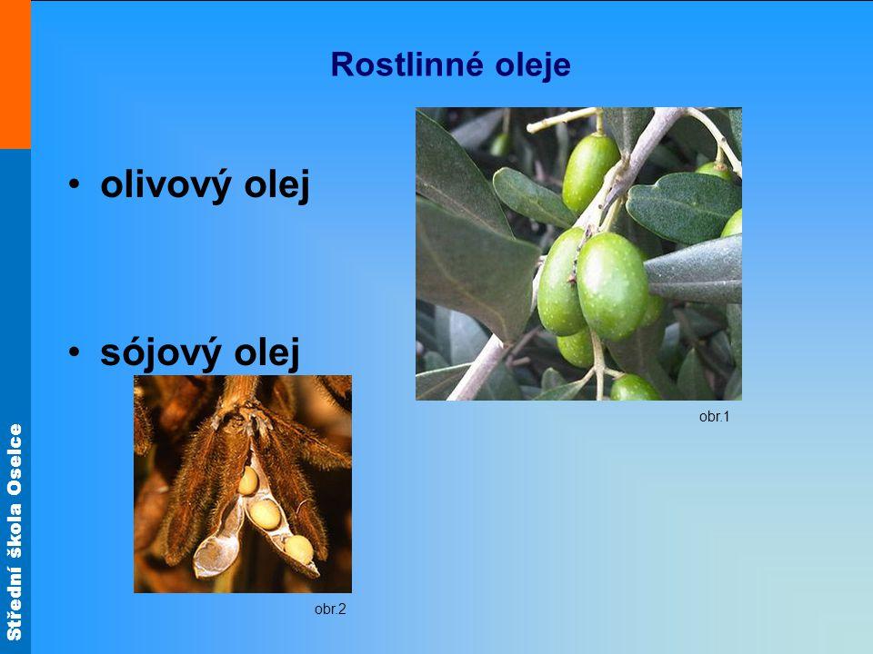 Střední škola Oselce Rostlinné oleje podzemnicový (arašídový) olej slunečnicový olej obr.5 obr.6 obr.7