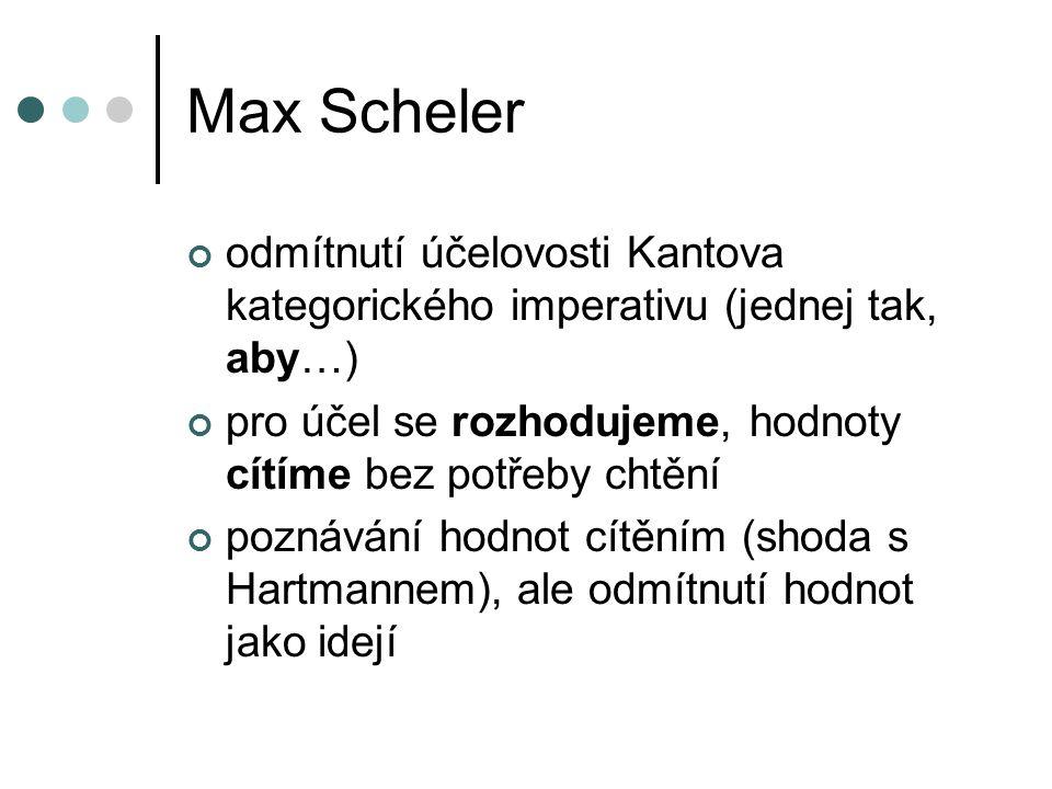 Max Scheler Hierarchie hodnot posvátné duchovní životní pocity příjemné a nepříjemné