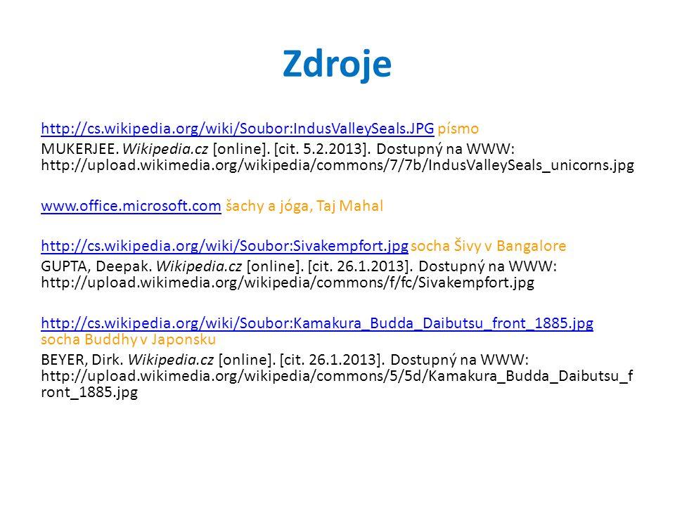 Zdroje http://cs.wikipedia.org/wiki/Soubor:IndusValleySeals.JPGhttp://cs.wikipedia.org/wiki/Soubor:IndusValleySeals.JPG písmo MUKERJEE. Wikipedia.cz [
