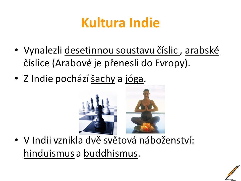 Kultura Indie Vynalezli desetinnou soustavu číslic, arabské číslice (Arabové je přenesli do Evropy). Z Indie pochází šachy a jóga. V Indii vznikla dvě