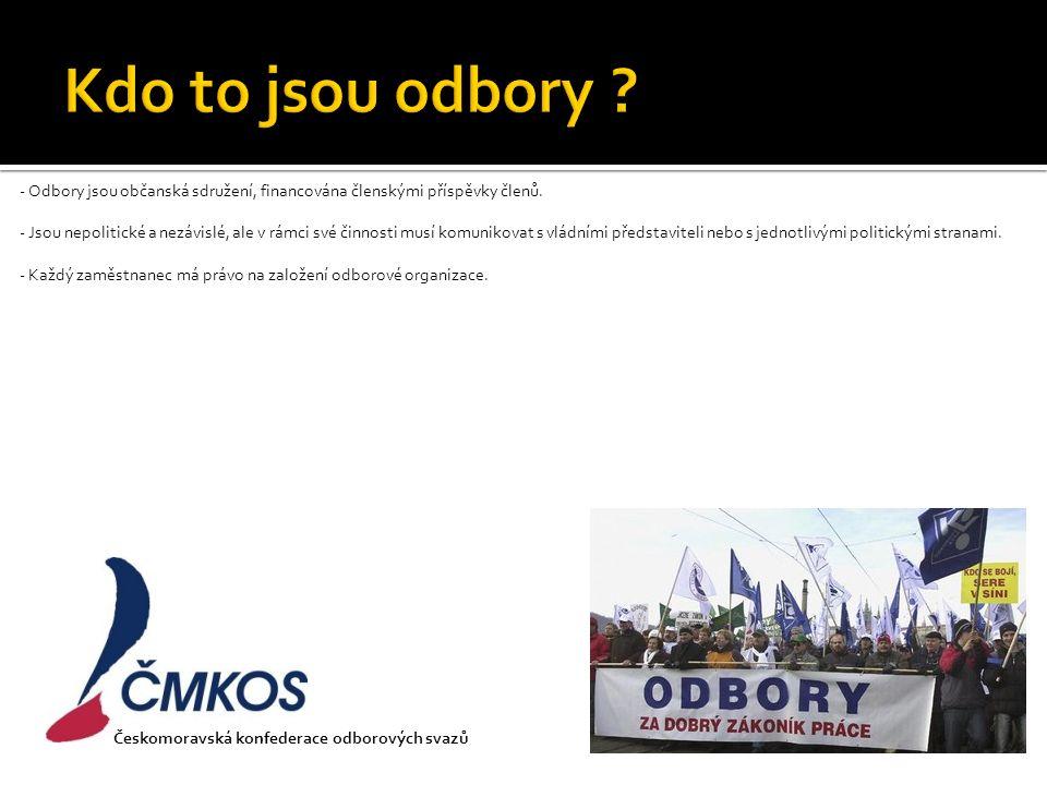 - Odbory jsou občanská sdružení, financována členskými příspěvky členů.