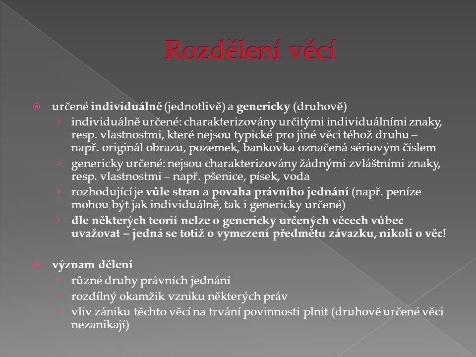  určené individuálně (jednotlivě) a genericky (druhově) › individuálně určené: charakterizovány určitými individuálními znaky, resp. vlastnostmi, kte