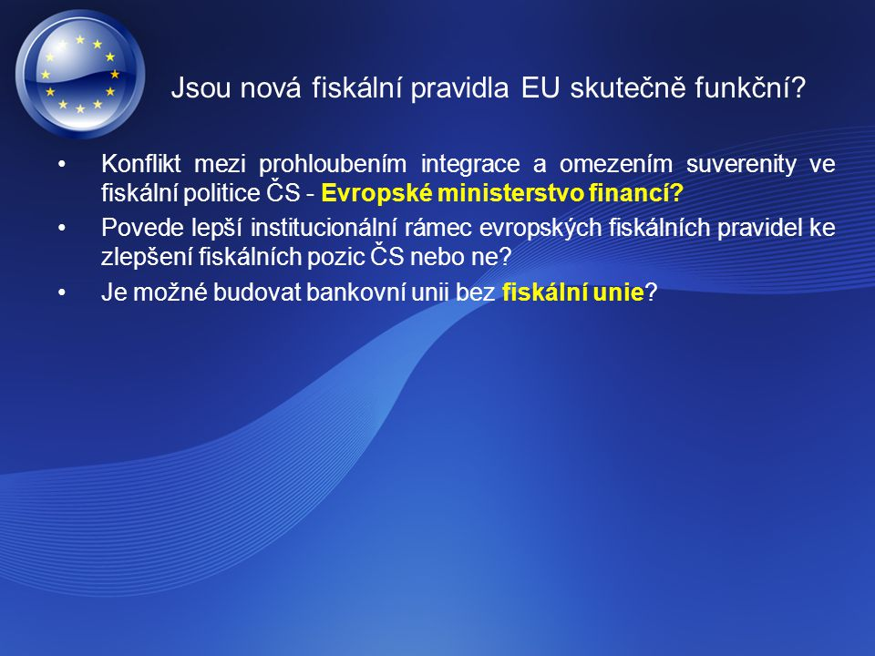 Jsou nová fiskální pravidla EU skutečně funkční? Konflikt mezi prohloubením integrace a omezením suverenity ve fiskální politice ČS - Evropské ministe