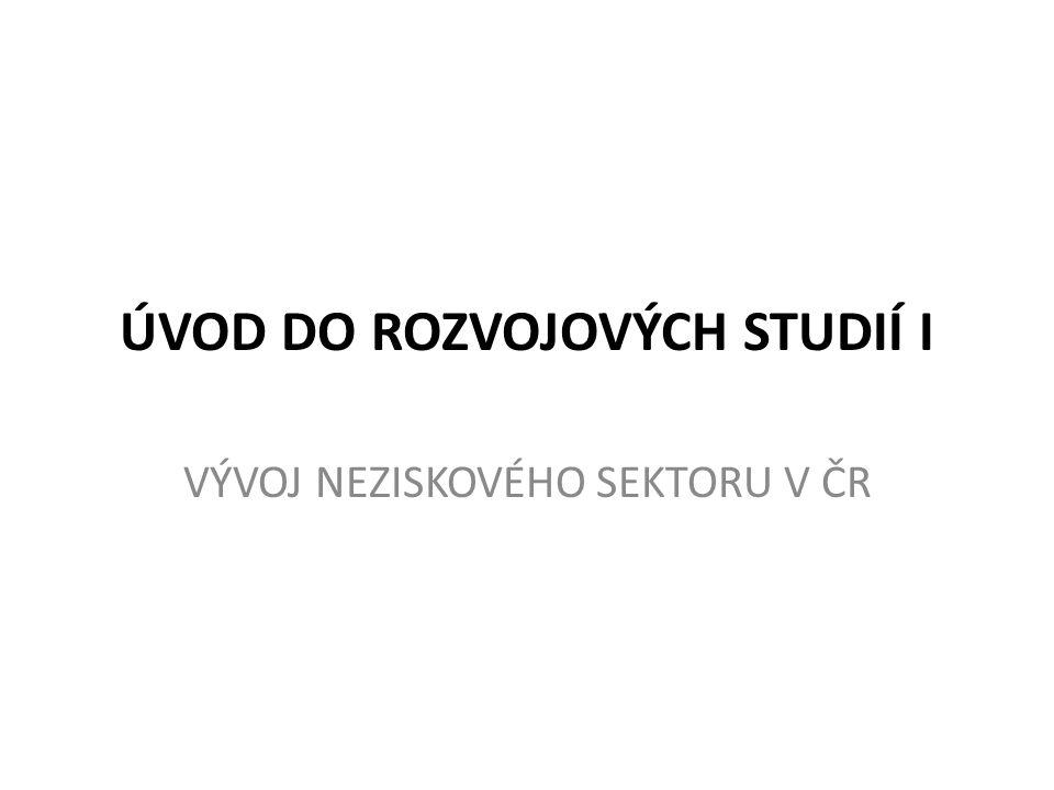 ÚVOD DO ROZVOJOVÝCH STUDIÍ I VÝVOJ NEZISKOVÉHO SEKTORU V ČR