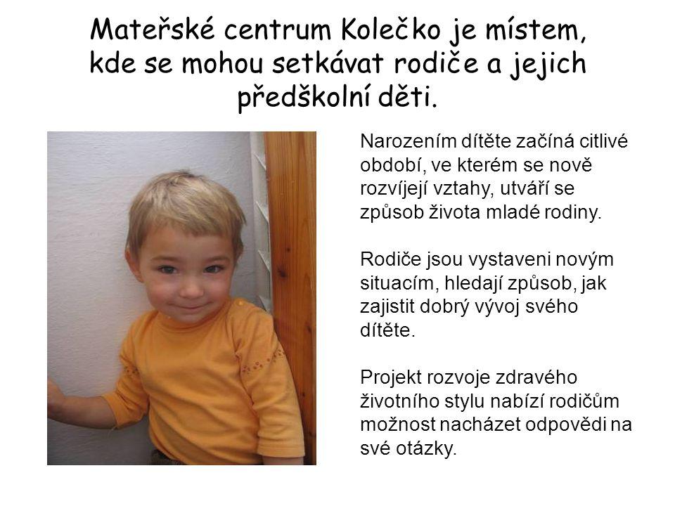 Mateřské centrum Kolečko je místem, kde se mohou setkávat rodiče a jejich předškolní děti. Narozením dítěte začíná citlivé období, ve kterém se nově r