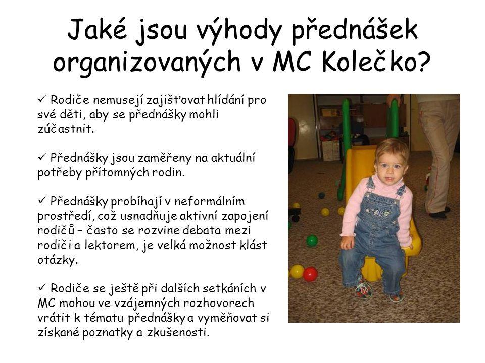 Jaké jsou výhody přednášek organizovaných v MC Kolečko? Rodiče nemusejí zajišťovat hlídání pro své děti, aby se přednášky mohli zúčastnit. Přednášky j