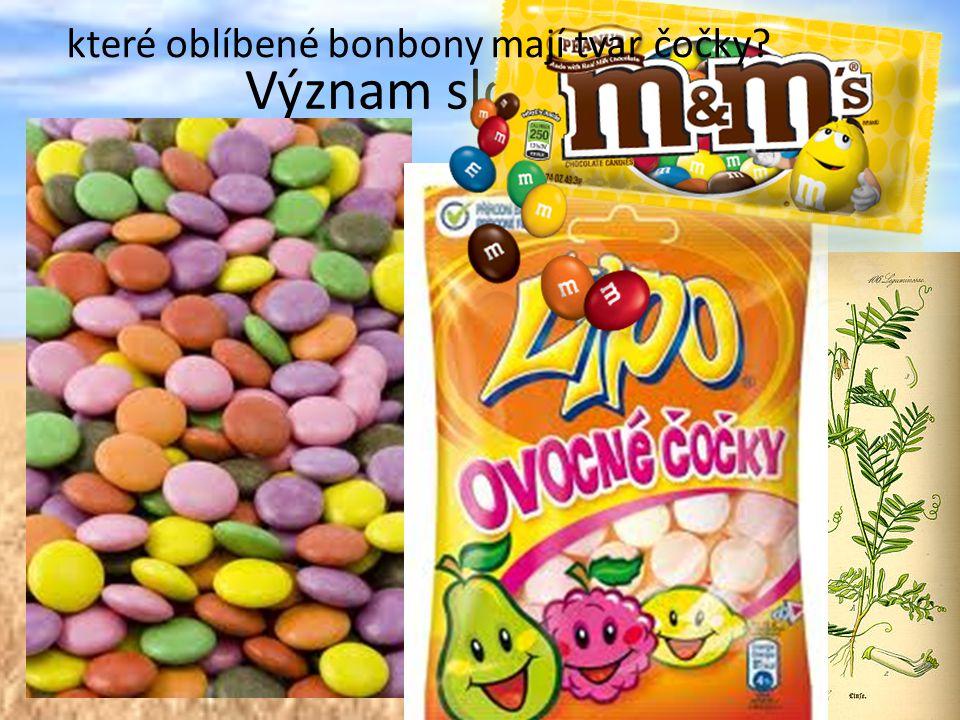 Význam slova čočka Čočka rostlina Čočka oko které oblíbené bonbony mají tvar čočky?