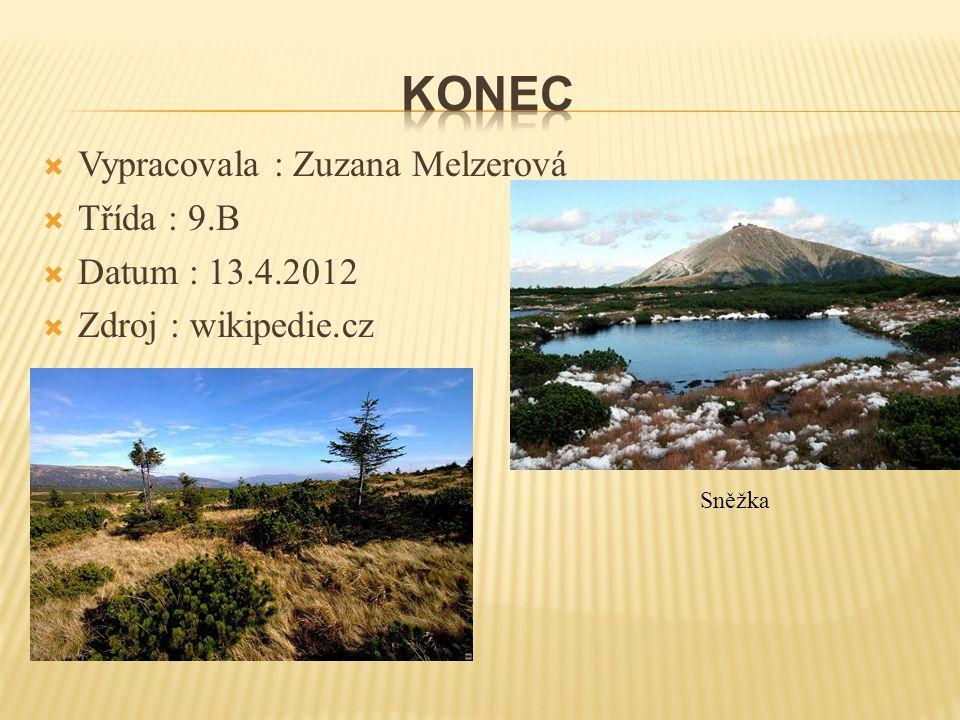  Vypracovala : Zuzana Melzerová  Třída : 9.B  Datum : 13.4.2012  Zdroj : wikipedie.cz Sněžka
