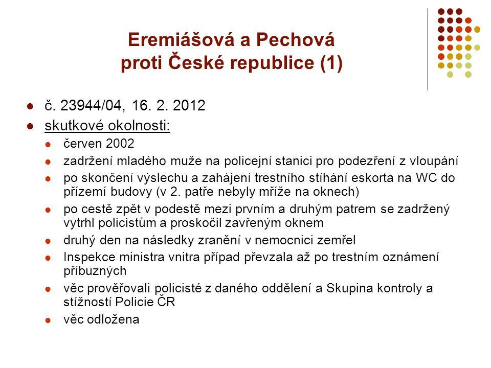 Eremiášová a Pechová proti České republice (1) č. 23944/04, 16. 2. 2012 skutkové okolnosti: červen 2002 zadržení mladého muže na policejní stanici pro