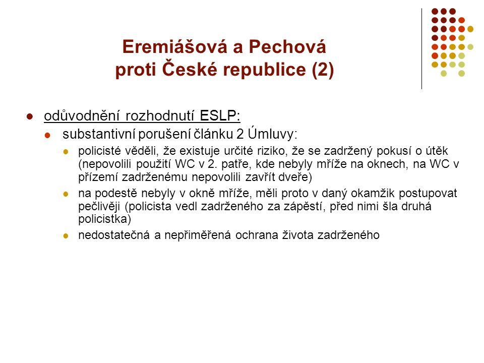Eremiášová a Pechová proti České republice (2) odůvodnění rozhodnutí ESLP: substantivní porušení článku 2 Úmluvy: policisté věděli, že existuje určité