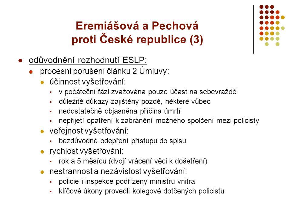 Eremiášová a Pechová proti České republice (3) odůvodnění rozhodnutí ESLP: procesní porušení článku 2 Úmluvy: účinnost vyšetřování:  v počáteční fázi