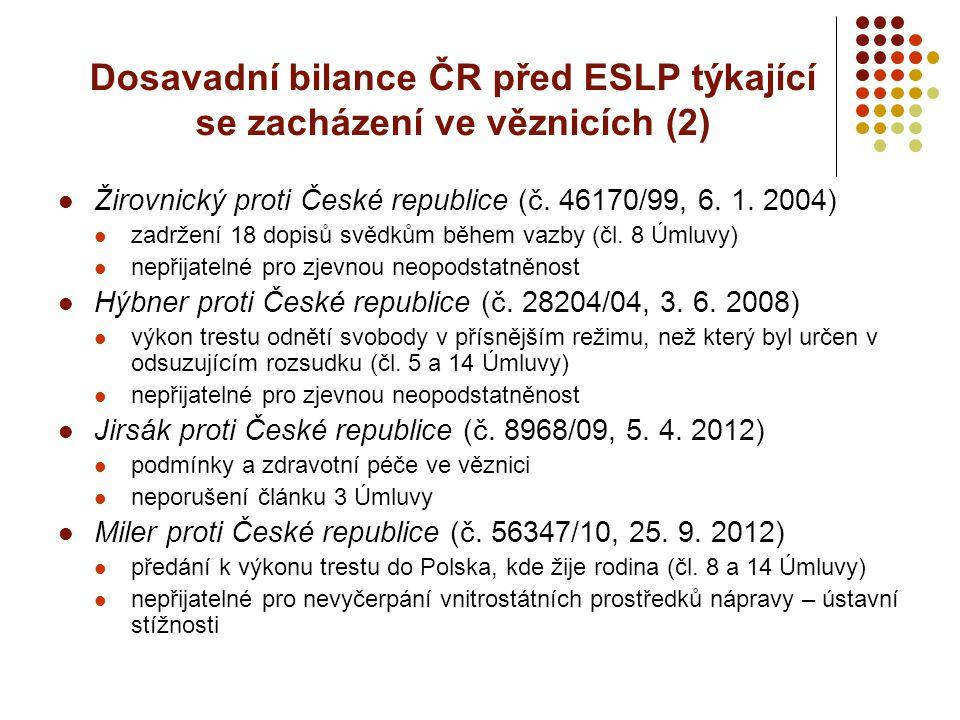 Dosavadní bilance ČR před ESLP týkající se zacházení ve věznicích (2) Žirovnický proti České republice (č. 46170/99, 6. 1. 2004) zadržení 18 dopisů sv