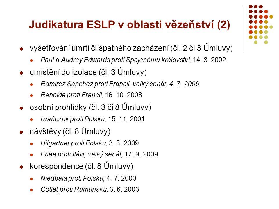 Judikatura ESLP v oblasti vězeňství (2) vyšetřování úmrtí či špatného zacházení (čl. 2 či 3 Úmluvy) Paul a Audrey Edwards proti Spojenému království,
