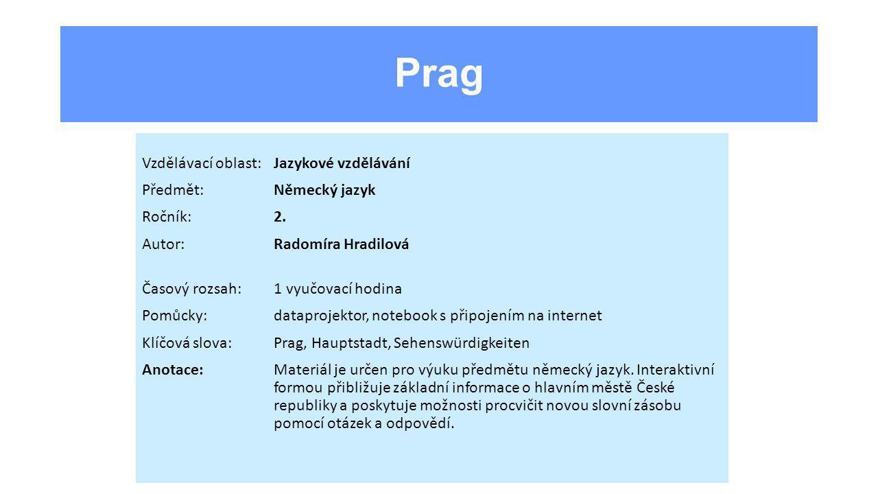 Prag Vzdělávací oblast:Jazykové vzdělávání Předmět:Německý jazyk Ročník:2.