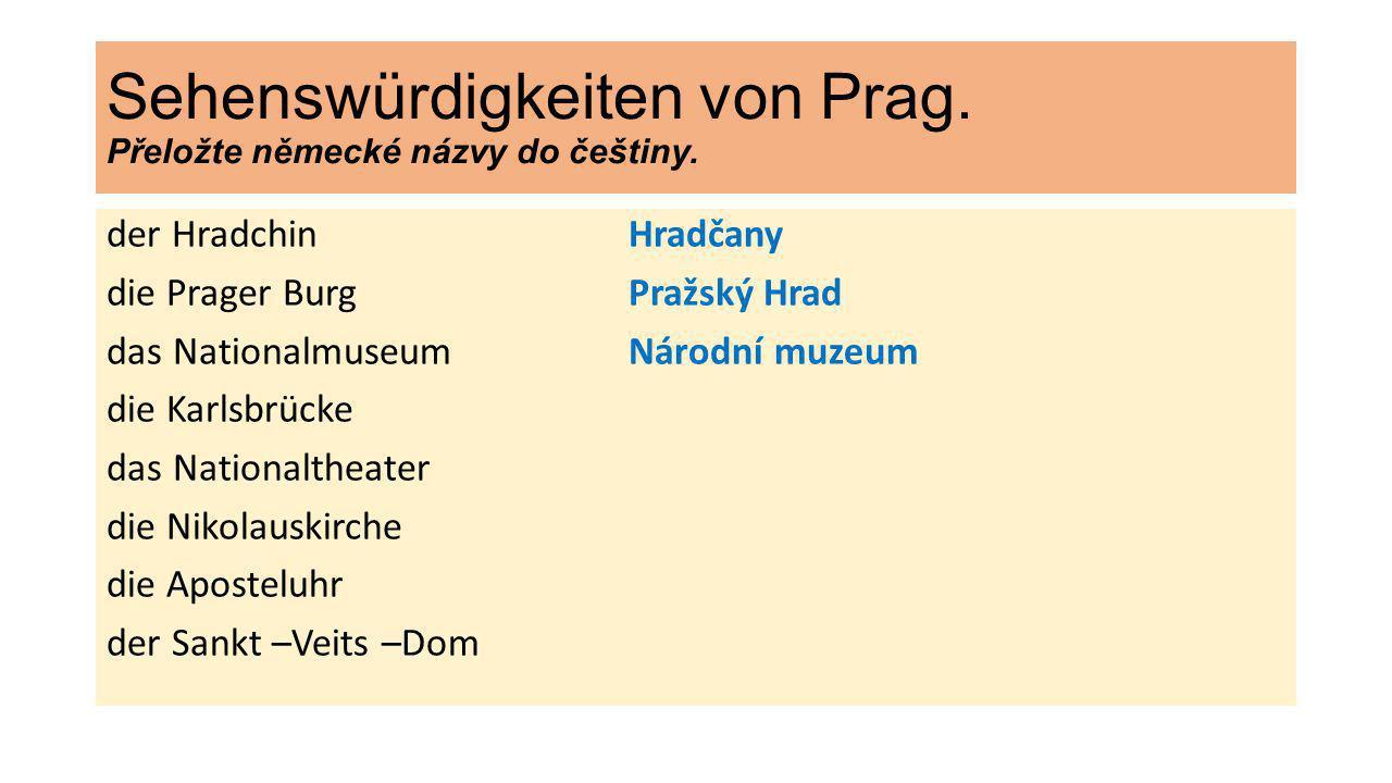 Sehenswürdigkeiten von Prag. Přeložte německé názvy do češtiny.