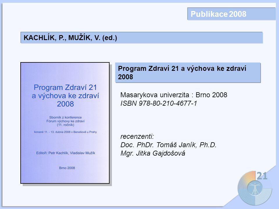Publikace 2008 KACHLÍK, P., MUŽÍK, V.