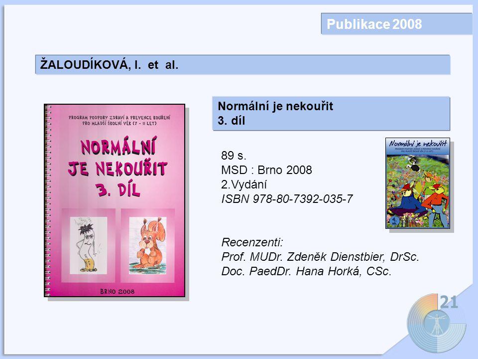 Publikace 2008 Normální je nekouřit 3.díl 89 s.
