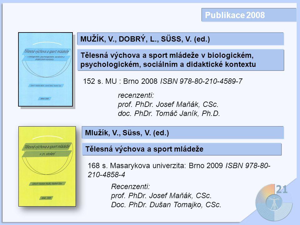 Publikace 2008 MUŽÍK, V., DOBRÝ, L., SÜSS, V.