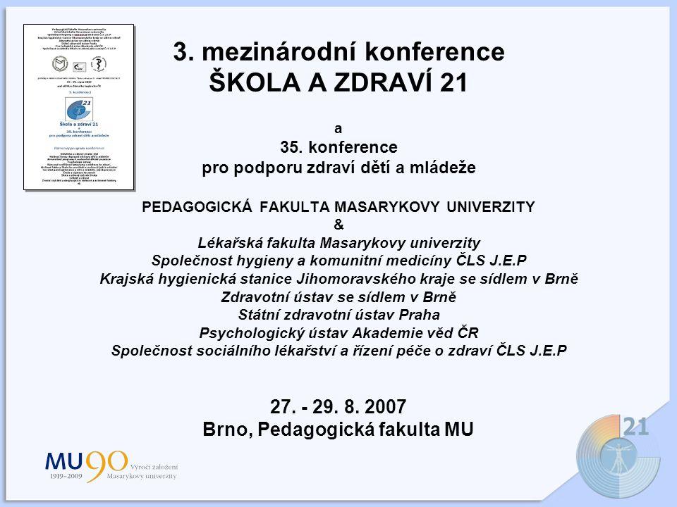 3.mezinárodní konference ŠKOLA A ZDRAVÍ 21 a 35.