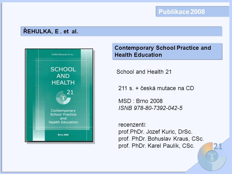 Publikace 2008 ŘEHULKA, E.et al.