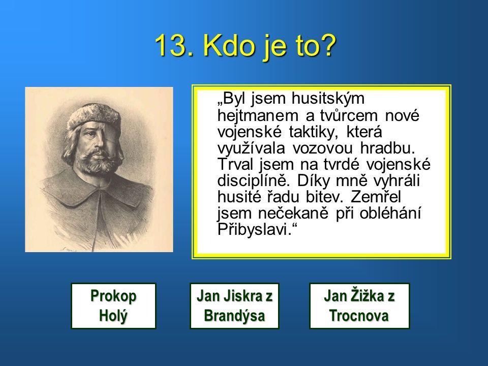 Správná odpověď. Bylo to v roce 1344. Další osobnost Další osobnost