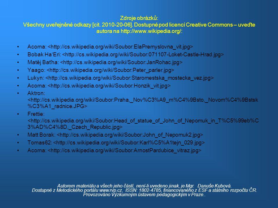 Zdroje obrázků: Všechny uveřejněné odkazy [cit.2010-20-06].